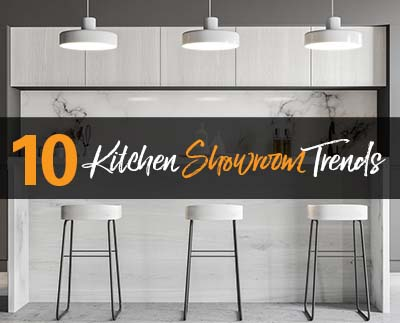10 Kitchen Showroom Trends That Will Boost Sales