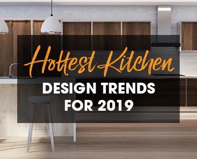 The Hottest 2019 Kitchen Trends To Look Out For